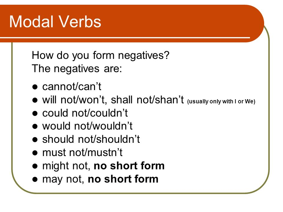 Modal Verbs How do you form questions with modal verbs.