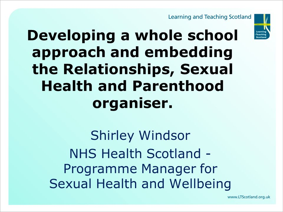 Developing a whole school approach and embedding the Relationships, Sexual Health and Parenthood organiser.