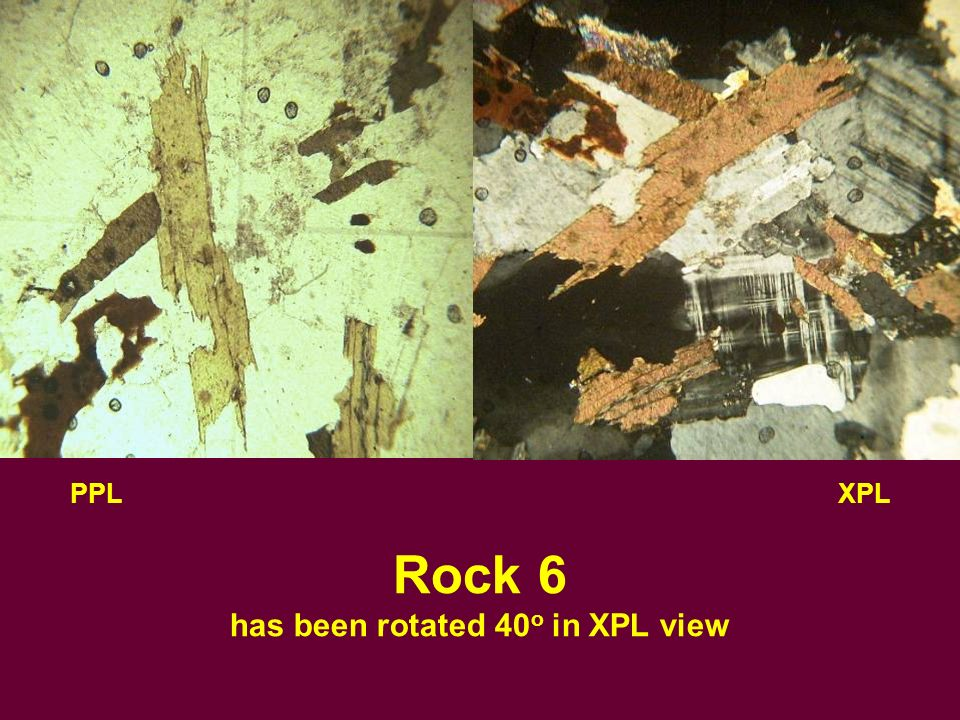 PPLXPL Rock 6 has been rotated 40 o in XPL view