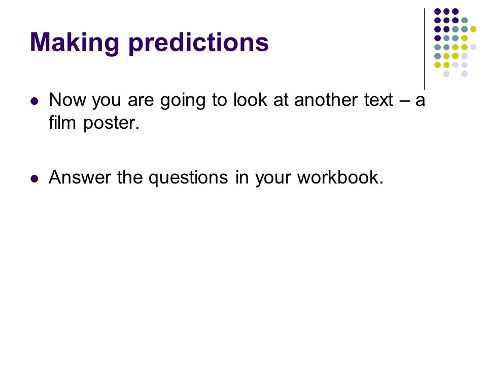 Now you are going to look at another text – a film poster. Answer the questions in your workbook. Making predictions