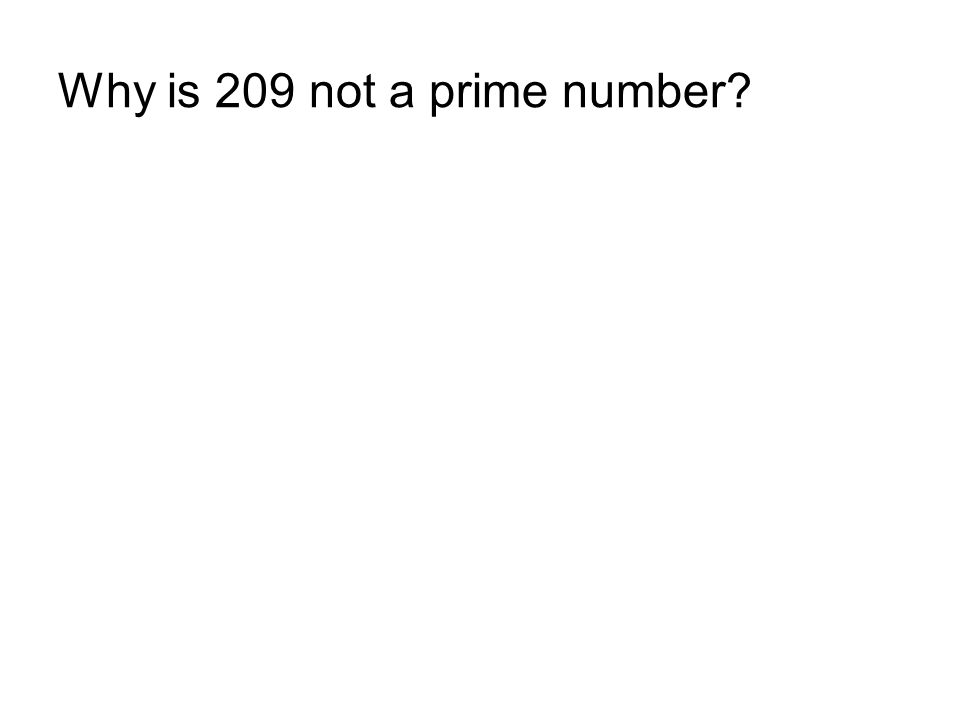Why is 209 not a prime number?