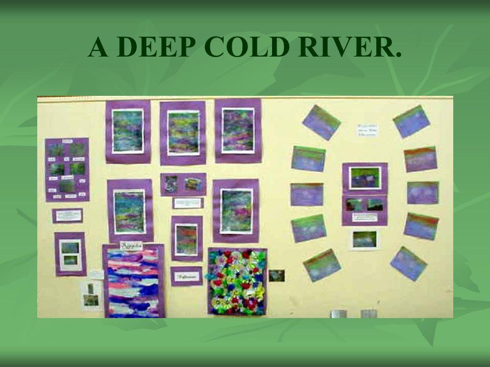 A DEEP COLD RIVER.