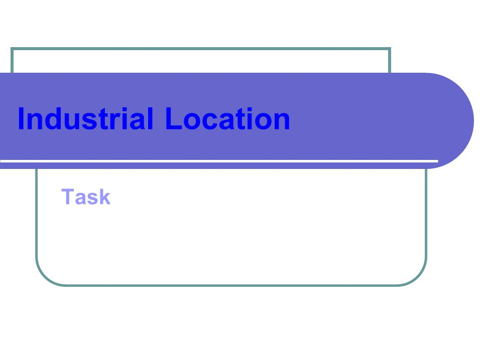 Industrial Location Task