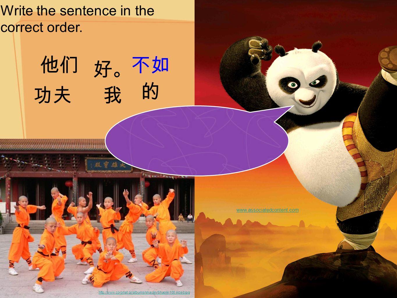 Write the sentence in the correct order. http://www.coronet.gr/albums/shaolin/Shaolin100.sized.jpg www.associatedcontent.com