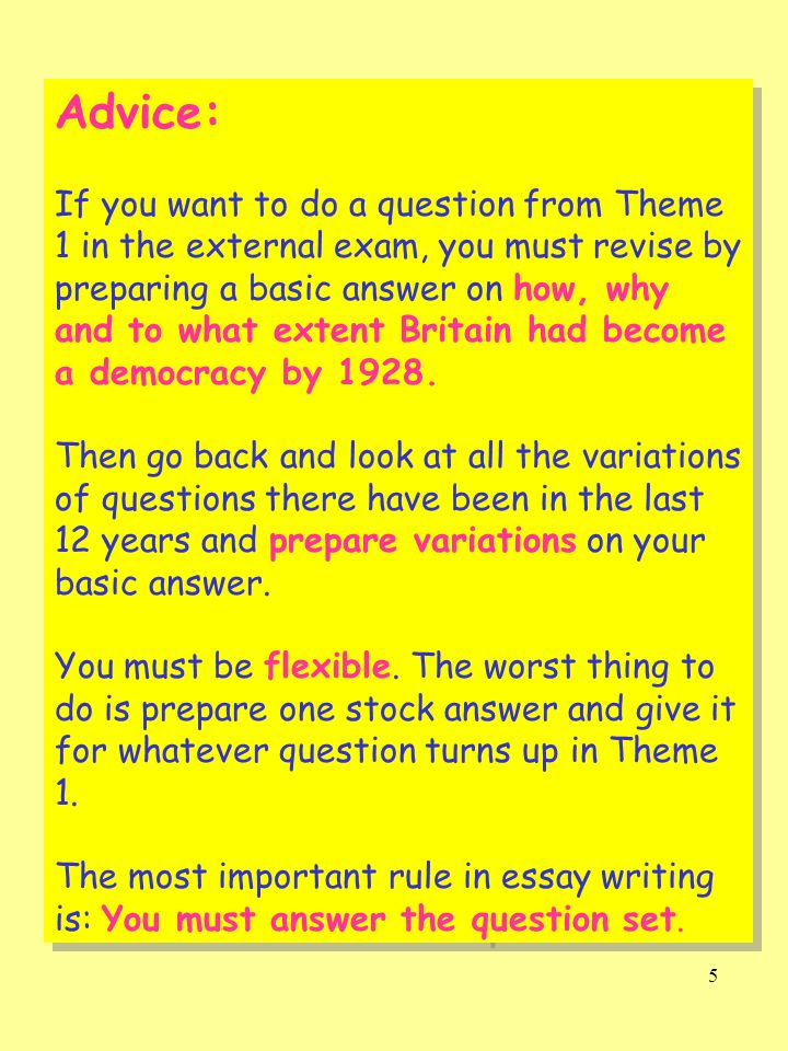 5 Advice: If you want to do a question from Theme 1 in the external exam, you must revise by preparing a basic answer on how, why and to what extent B