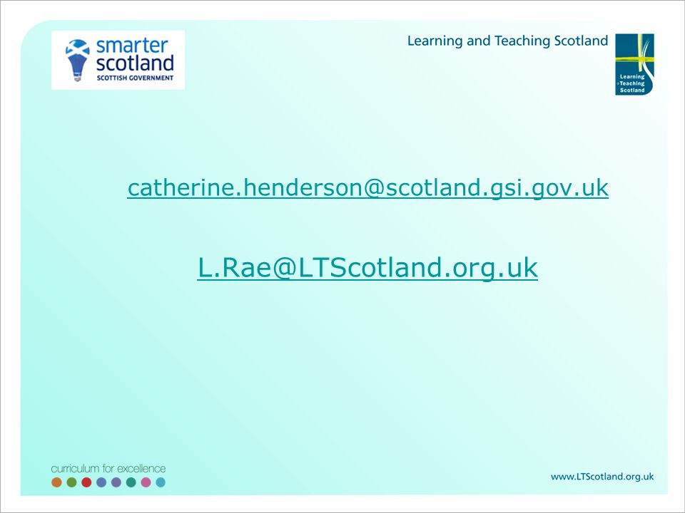 catherine.henderson@scotland.gsi.gov.uk L.Rae@LTScotland.org.uk