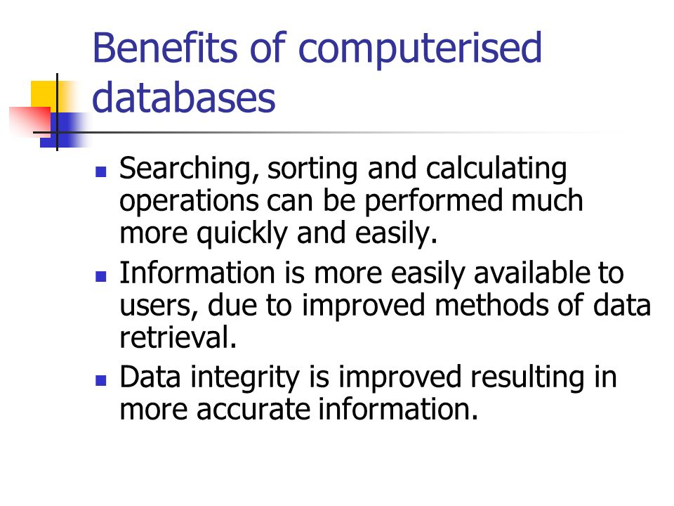 Manipulating the Data Searching records Sorting records Calculating values Presenting results