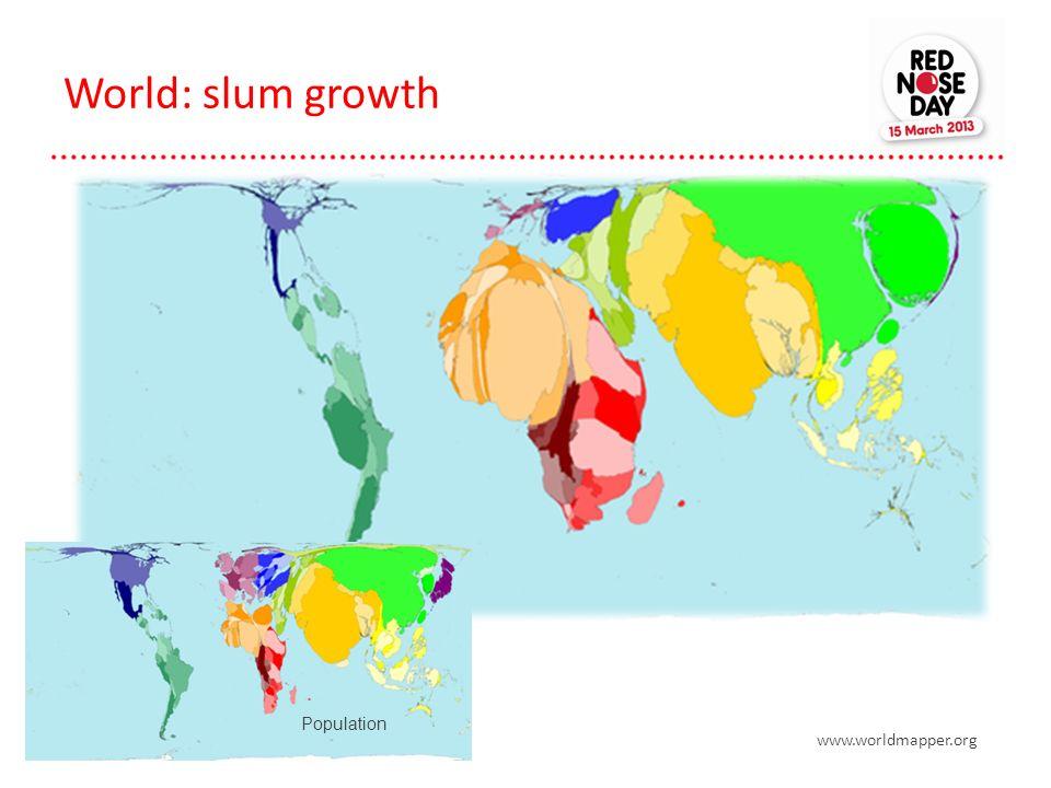 World: slum growth Population www.worldmapper.org