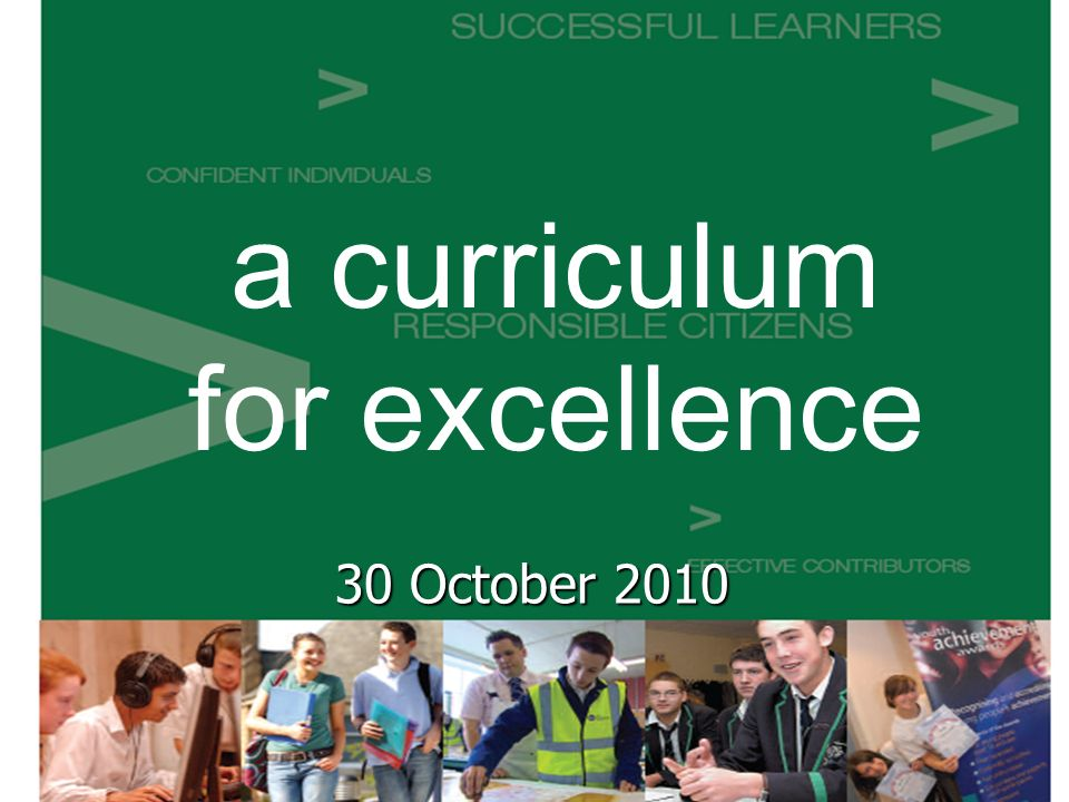 a curriculum for excellence 30 October 2010