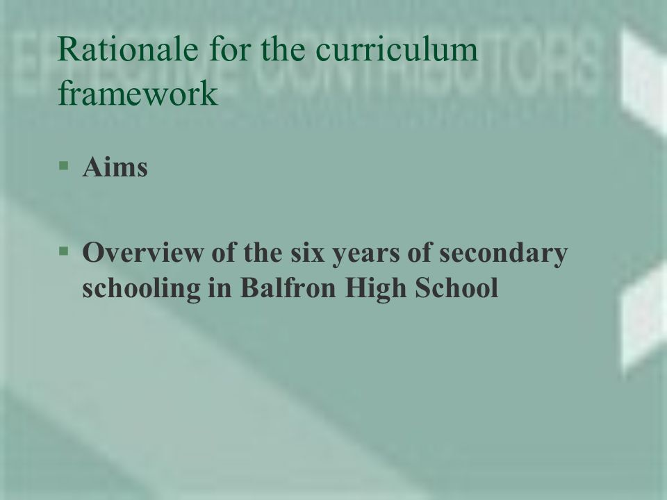 Rationale for the curriculum framework §Aims §Overview of the six years of secondary schooling in Balfron High School