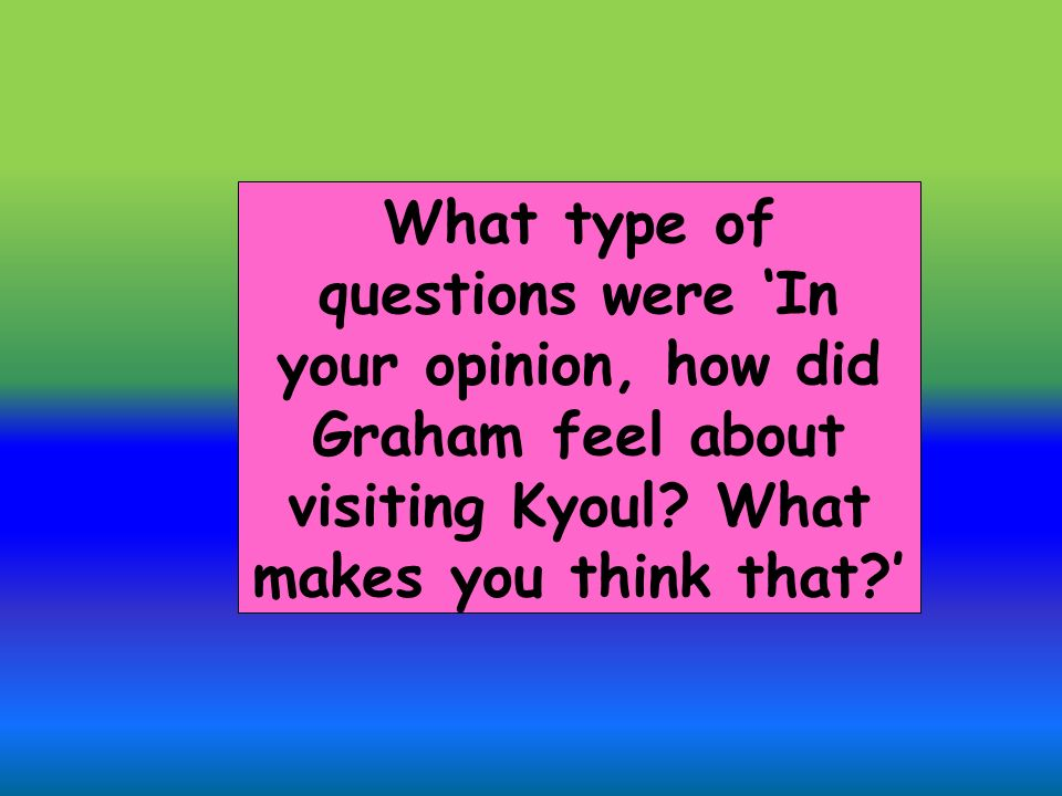 What type of questions were In your opinion, how did Graham feel about visiting Kyoul.
