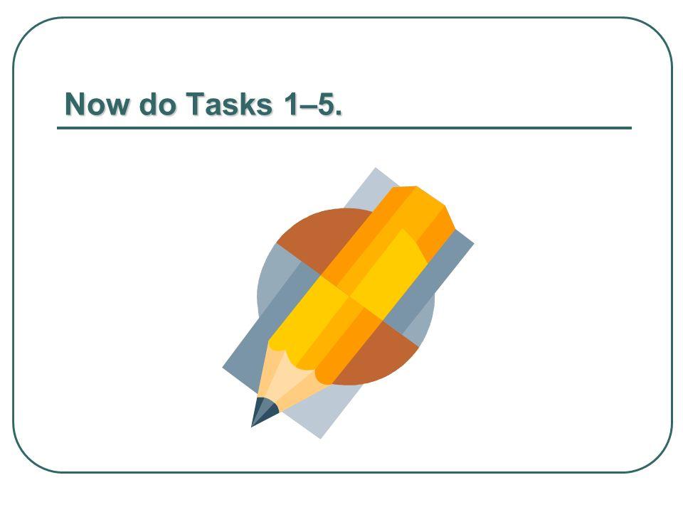 Now do Tasks 1–5.