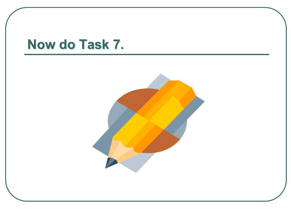 Now do Task 7.