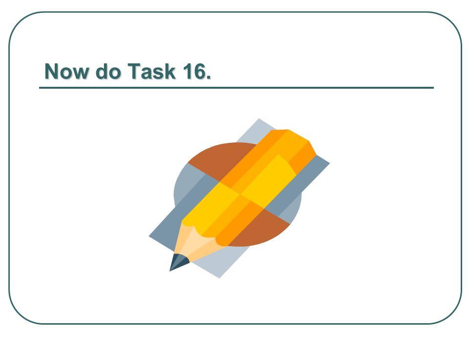 Now do Task 16.