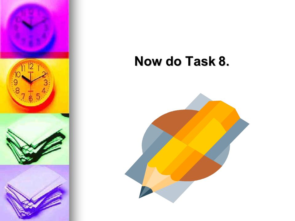 Now do Task 8.