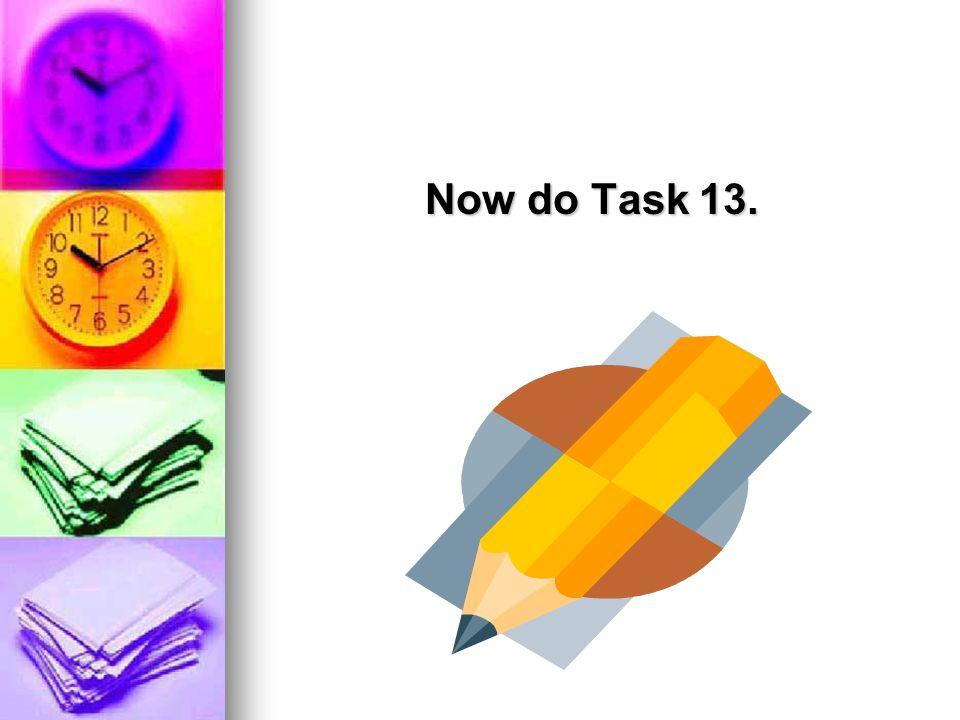 Now do Task 13.