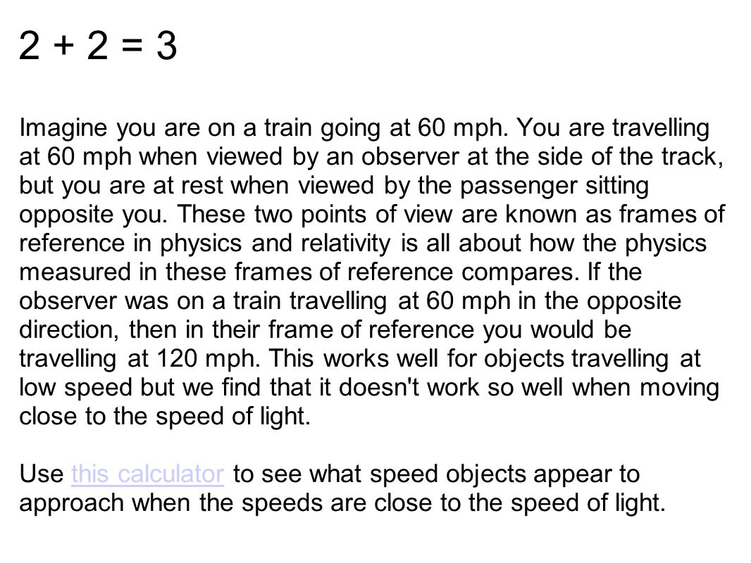 2 + 2 = 3 Imagine you are on a train going at 60 mph.