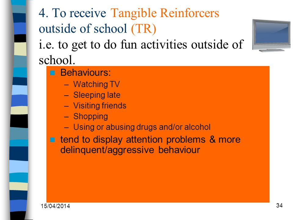 4. To receive Tangible Reinforcers outside of school (TR) i.e.