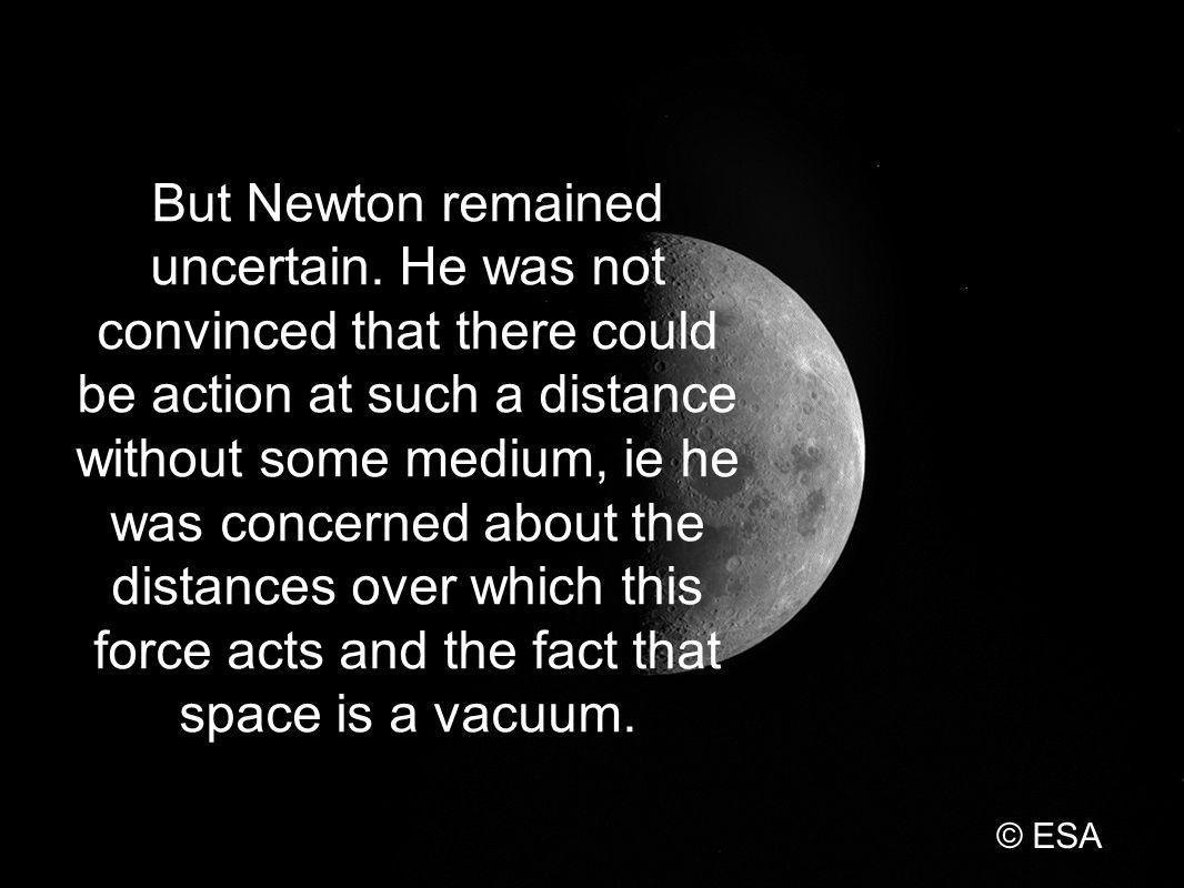 But Newton remained uncertain.