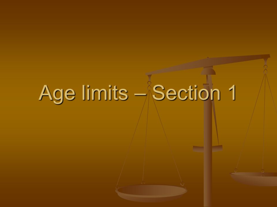 Age limits – Section 1