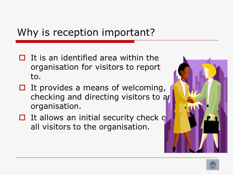 Why is reception important.