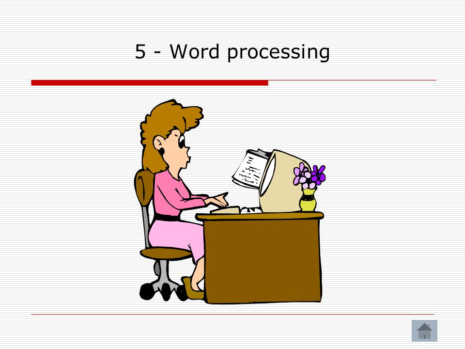 5 - Word processing