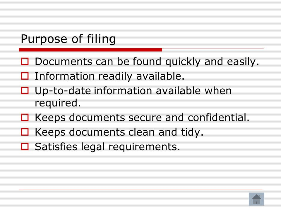Documents can be found quickly and easily.Information readily available.