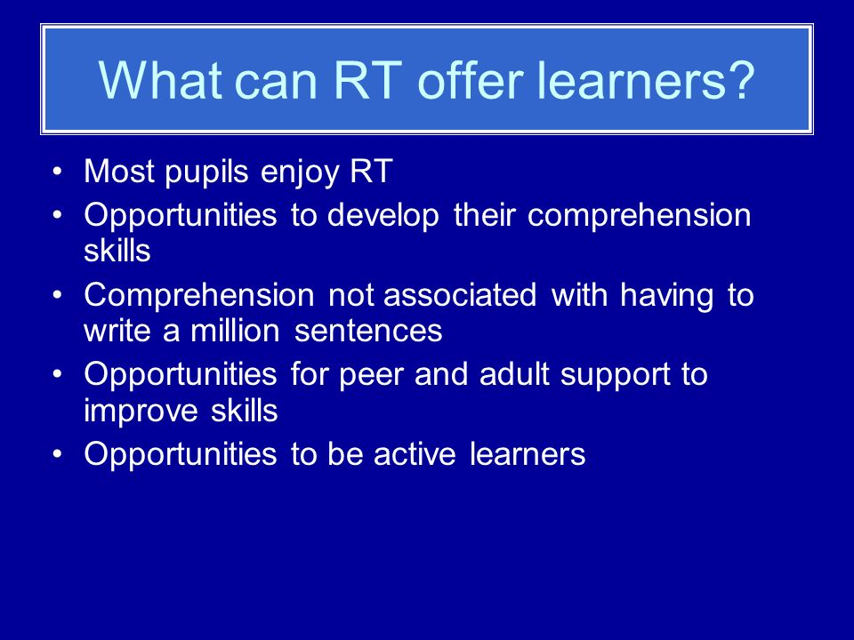 What can RT offer learners.