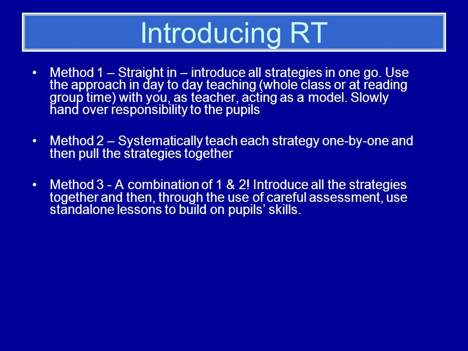 Introducing RT Method 1 – Straight in – introduce all strategies in one go.