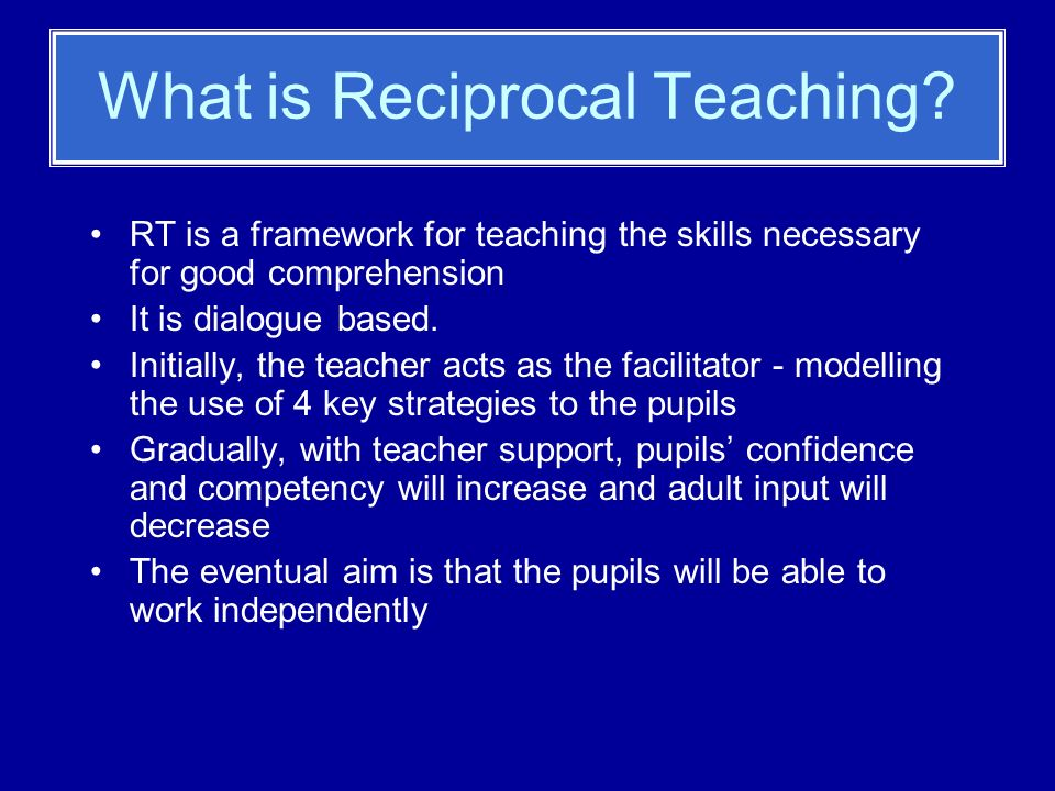 What is Reciprocal Teaching.