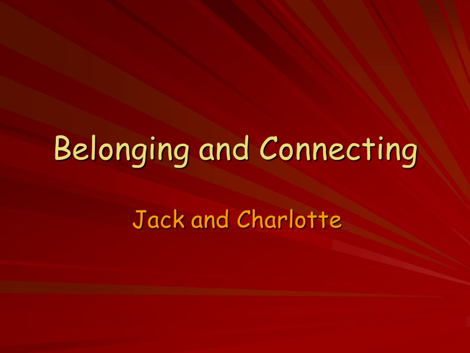 Belonging and Connecting Jack and Charlotte