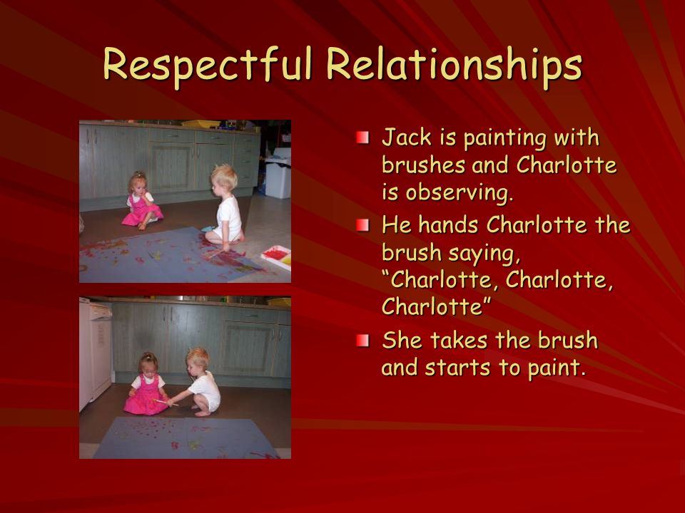 Respectful Relationships Jack is painting with brushes and Charlotte is observing.