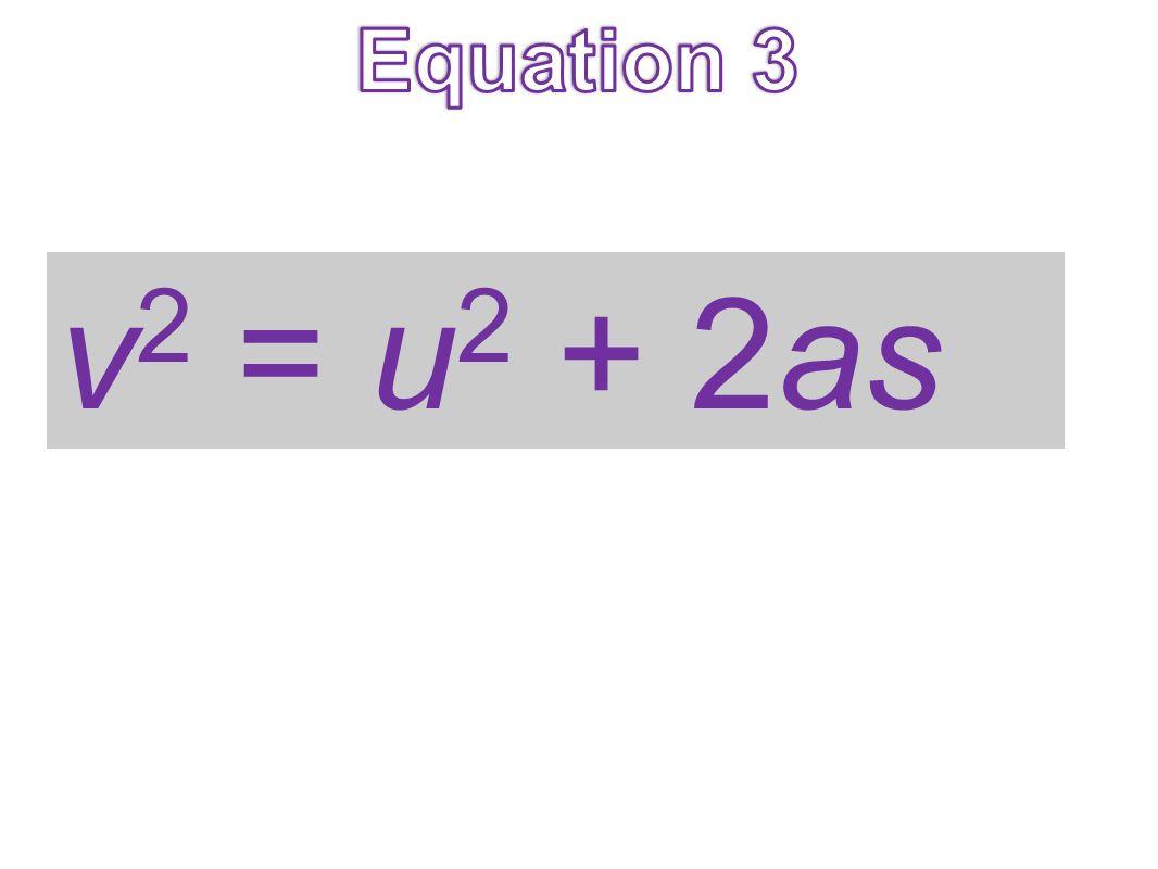 v 2 = u 2 + 2as