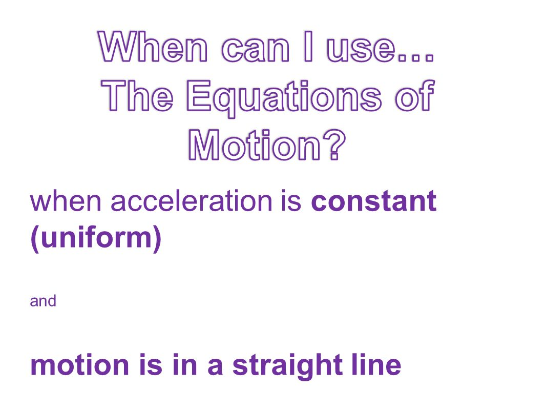 Equation 1 and the sign convention A positive value means gaining speed while moving in the positive direction.