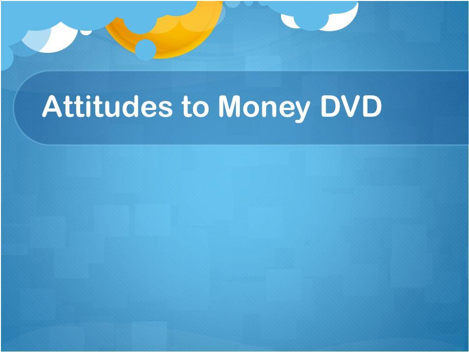 Attitudes to Money DVD