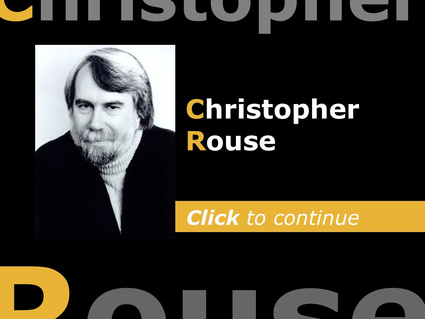 Click to continue Christopher Rouse Christopher Rouse