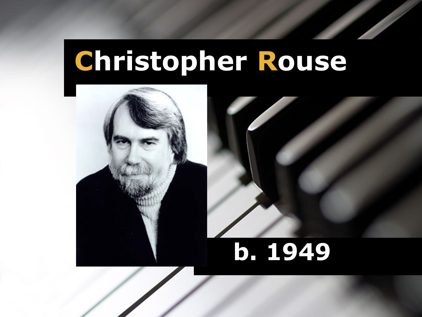b. 1949 Christopher Rouse