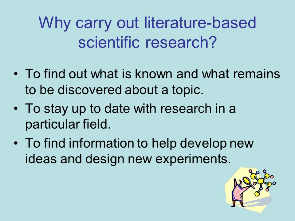 Why carry out literature-based scientific research.