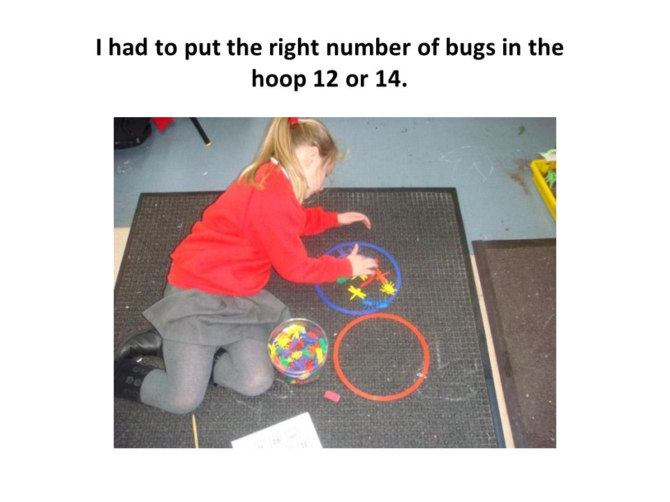I had to put the right number of bugs in the hoop 12 or 14.