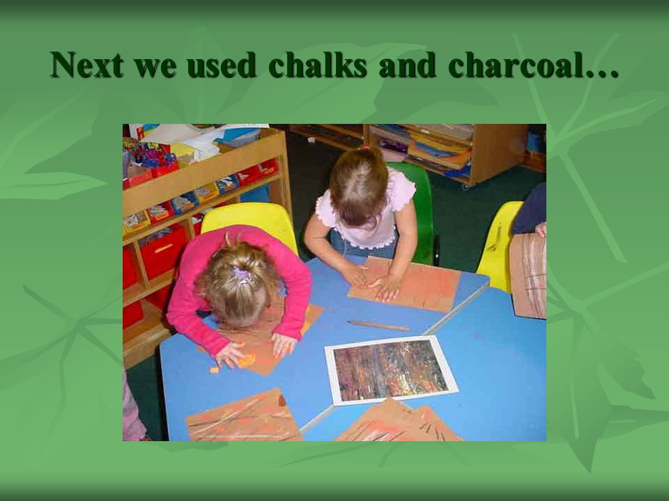 Next we used chalks and charcoal…