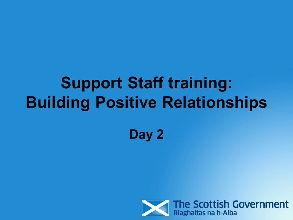 Support Staff training: Building Positive Relationships Day 2
