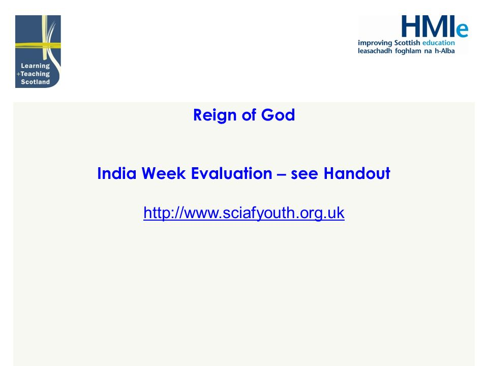 Reign of God India Week Evaluation – see Handout http://www.sciafyouth.org.uk