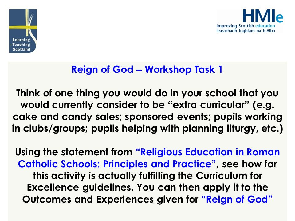 Reign of God – Workshop Task 1 Think of one thing you would do in your school that you would currently consider to be extra curricular (e.g. cake and