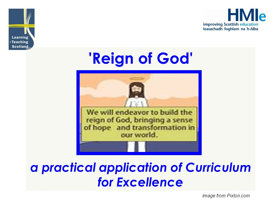 'Reign of God' a practical application of Curriculum for Excellence Image from Pixton.com