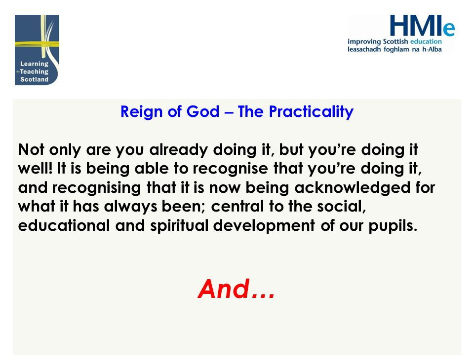 Reign of God – The Practicality Not only are you already doing it, but you re doing it well! It is being able to recognise that you re doing it, and r