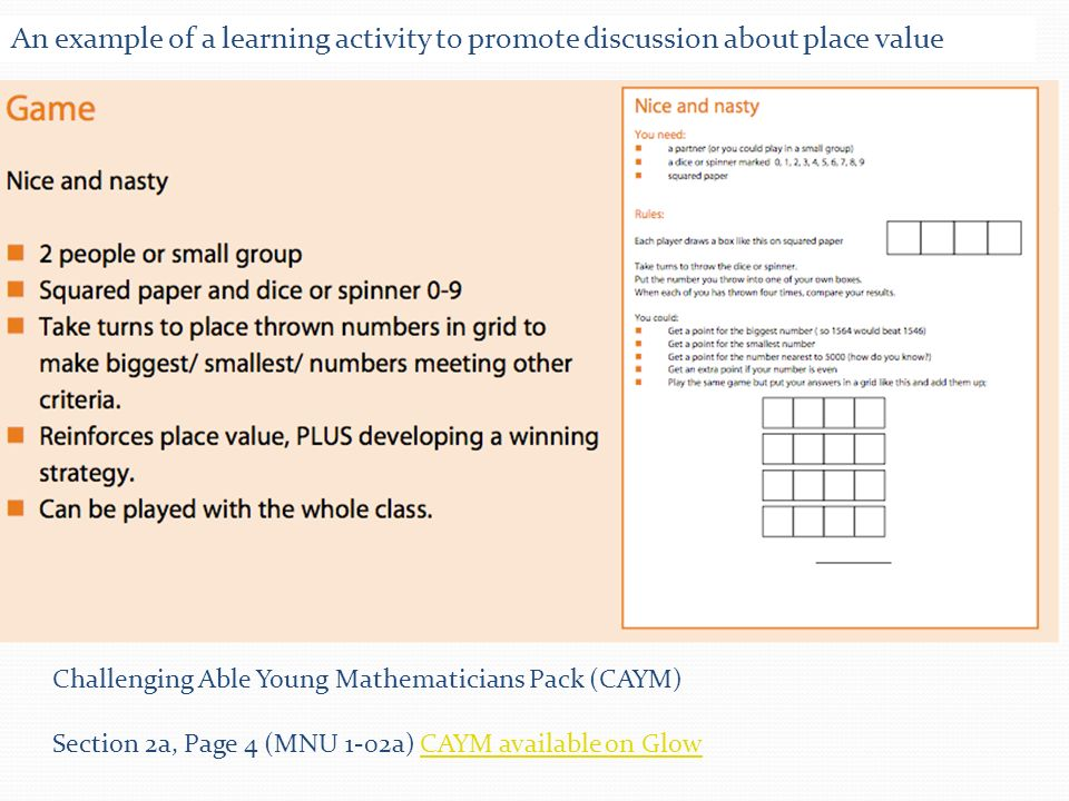 Challenging Able Young Mathematicians Pack (CAYM) Section 2a, Page 4 (MNU 1-02a) CAYM available on GlowCAYM available on Glow An example of a learning activity to promote discussion about place value