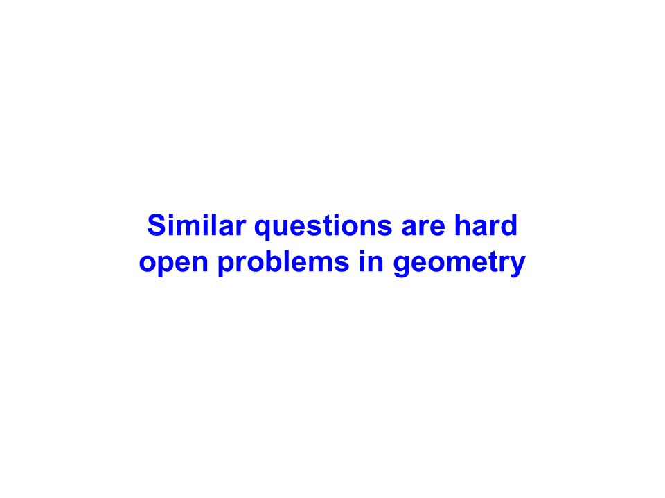 Similar questions are hard open problems in geometry
