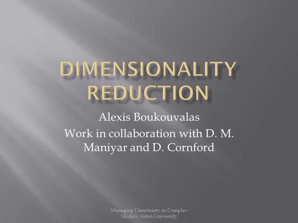 Alexis Boukouvalas Work in collaboration with D. M.