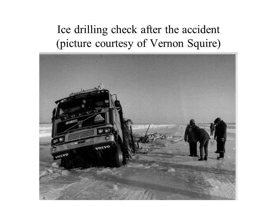 Ice drilling check after the accident (picture courtesy of Vernon Squire)
