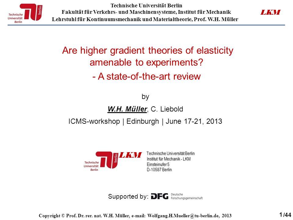 1 Technische Universität Berlin Fakultät für Verkehrs- und Maschinensysteme, Institut für Mechanik Lehrstuhl für Kontinuumsmechanik und Materialtheorie, Prof.